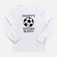 Daddys Soccer Buddy Long Sleeve T-Shirt