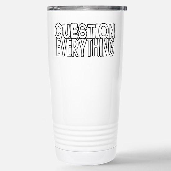 Question Everything Travel Mug
