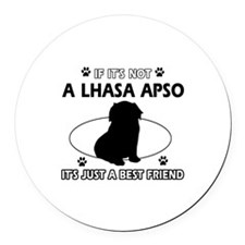 My Lhasa Apso is more than a best friend Round Car