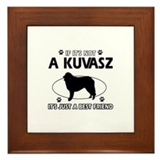 My Kuvasz is more than a best friend Framed Tile