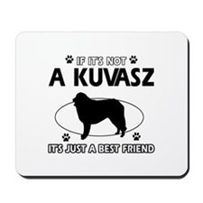 My Kuvasz is more than a best friend Mousepad