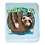 Paddle On...here in a minute Sloth baby blanket