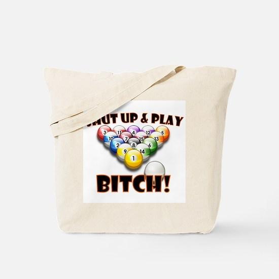 Shut Up & Play Bitch Tote Bag