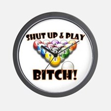 Shut Up & Play Bitch Wall Clock