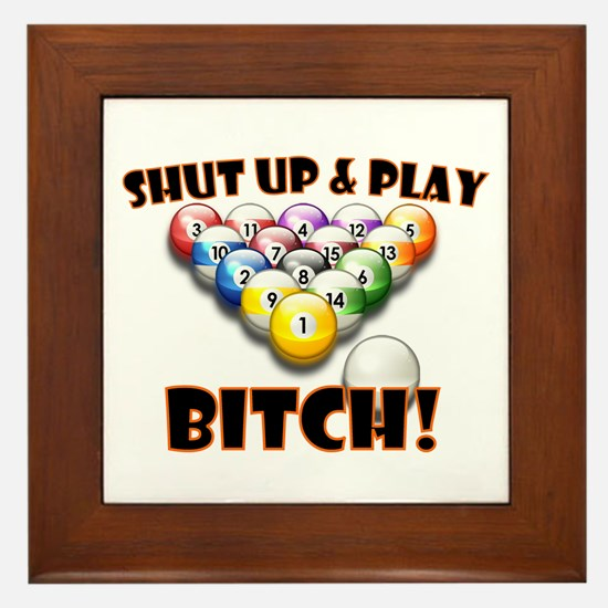 Shut Up & Play Bitch Framed Tile
