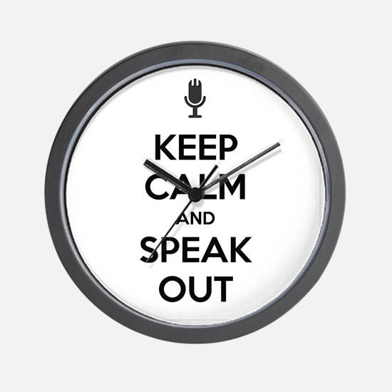 KEEP CALM AND SPEAK OUT Wall Clock