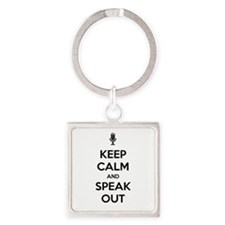 KEEP CALM AND SPEAK OUT Square Keychain