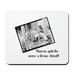 Yarn Girls are Close Knit Mousepad