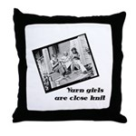 Yarn Girls are Close Knit Throw Pillow