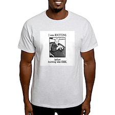 Before Knitting Was Cool Ash Grey T-Shirt