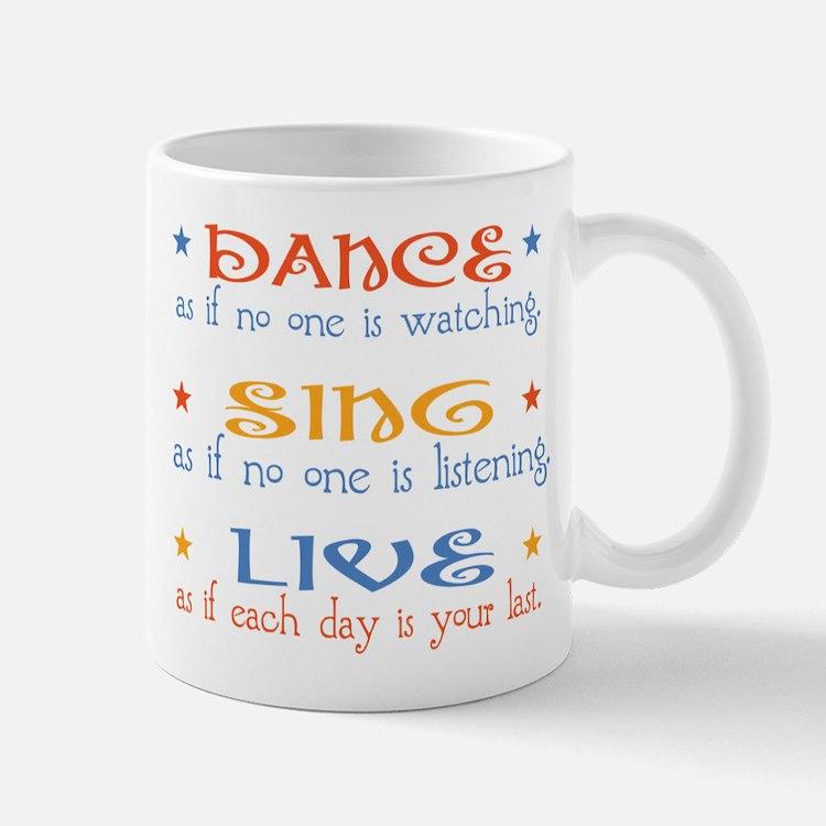 Dance Sing Live Mug