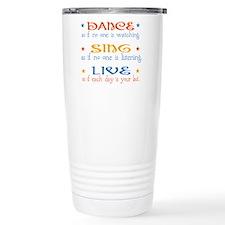 Dance Sing Live Travel Mug