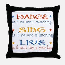 Dance Sing Live Throw Pillow