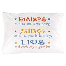 Dance Sing Live Pillow Case