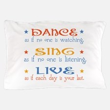 Dance Sing Live Pillow Case