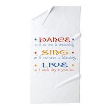 Dance Sing Live Beach Towel