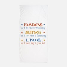 Dance Sing Live Beach Towel