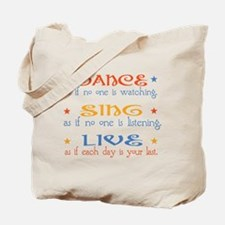 Dance Sing Live Tote Bag