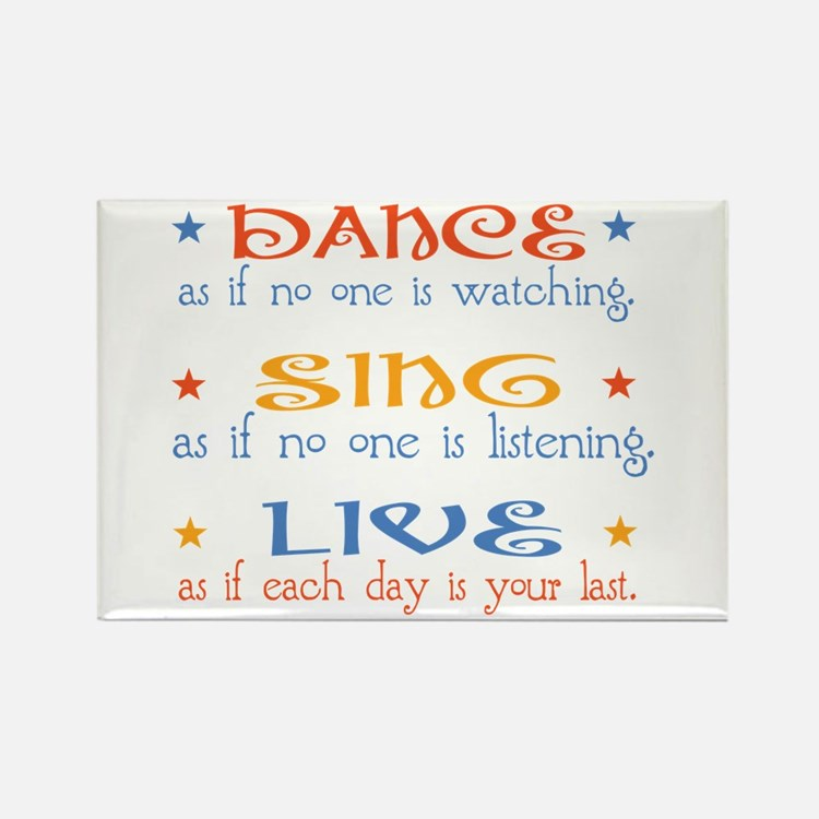 Dance Sing Live Rectangle Magnet