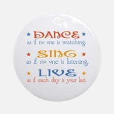 Dance Sing Live Ornament (Round)