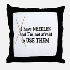 Knitting - I Have Needles Throw Pillow