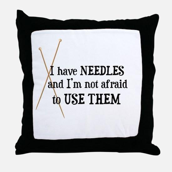 Knitting - I Have Needles Throw Pillow