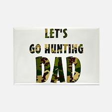 lets go hunting dad Rectangle Magnet