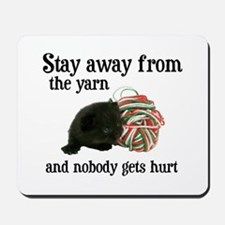 Stay Away From The Yarn Mousepad