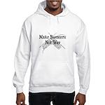 Make Sweaters Not War - Knit Hooded Sweatshirt
