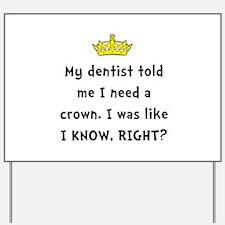 Dentist Crown Yard Sign