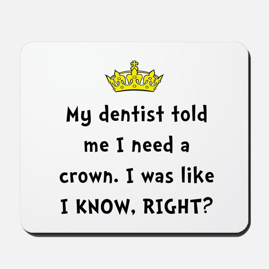 Dentist Crown Mousepad