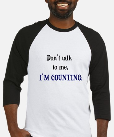Don't Talk To Me - I'm Counti Baseball Jersey