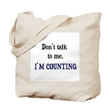 Don't Talk To Me - I'm Counti Tote Bag