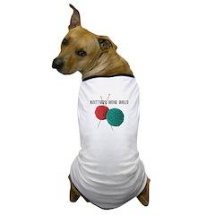 Knitters have Balls Dog T-Shirt