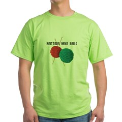 Knitters have Balls T-Shirt