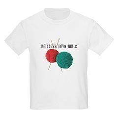 Knitters have Balls Kids T-Shirt