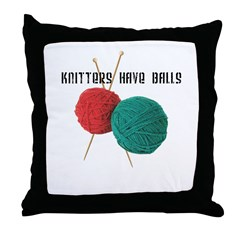 Knitters have Balls Throw Pillow