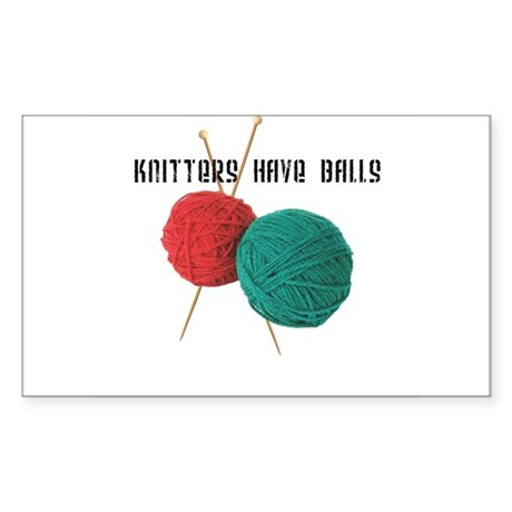 Knitters have Balls Rectangle Sticker