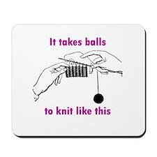 Knit - It Takes Balls Mousepad