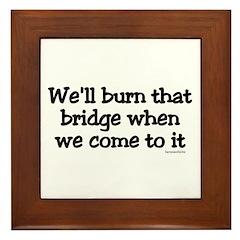 Burning Bridges Framed Tile