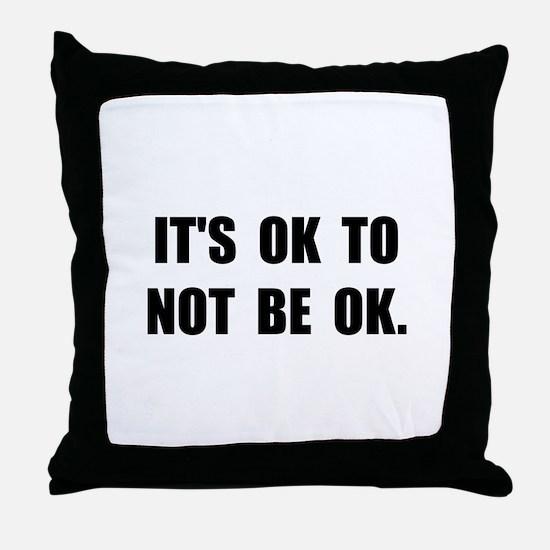 Ok Not Ok Black Throw Pillow