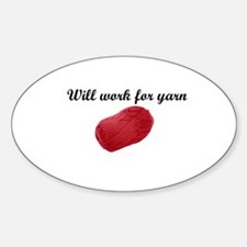 Will Work For Yarn Oval Decal