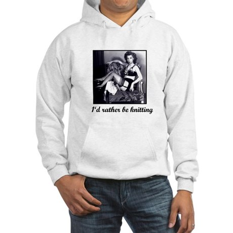 I'd Rather Be Knitting Hooded Sweatshirt