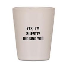 Silently Judging Shot Glass