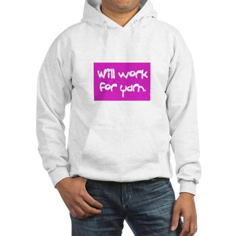 Will Work For Yarn Hooded Sweatshirt
