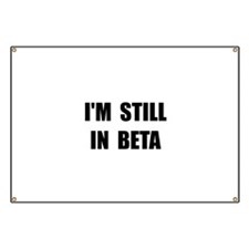 Still In Beta Banner