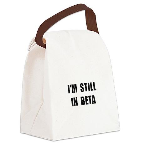 Still In Beta Canvas Lunch Bag