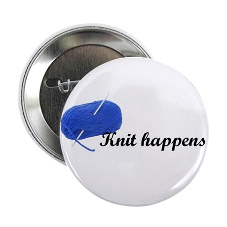 """Knitters - Knit Happens 2.25"""" Button"""
