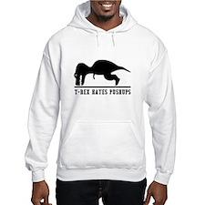 T Rex Hates Pushups Hoodie Sweatshirt