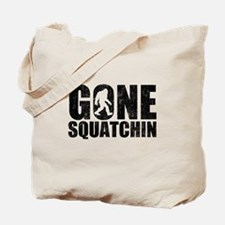 Gone Squatchin Tote Bag